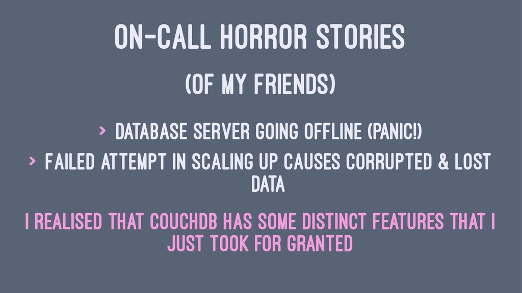 ON-CALL HORROR STORIES (OF MY FRIENDS) > Databa...