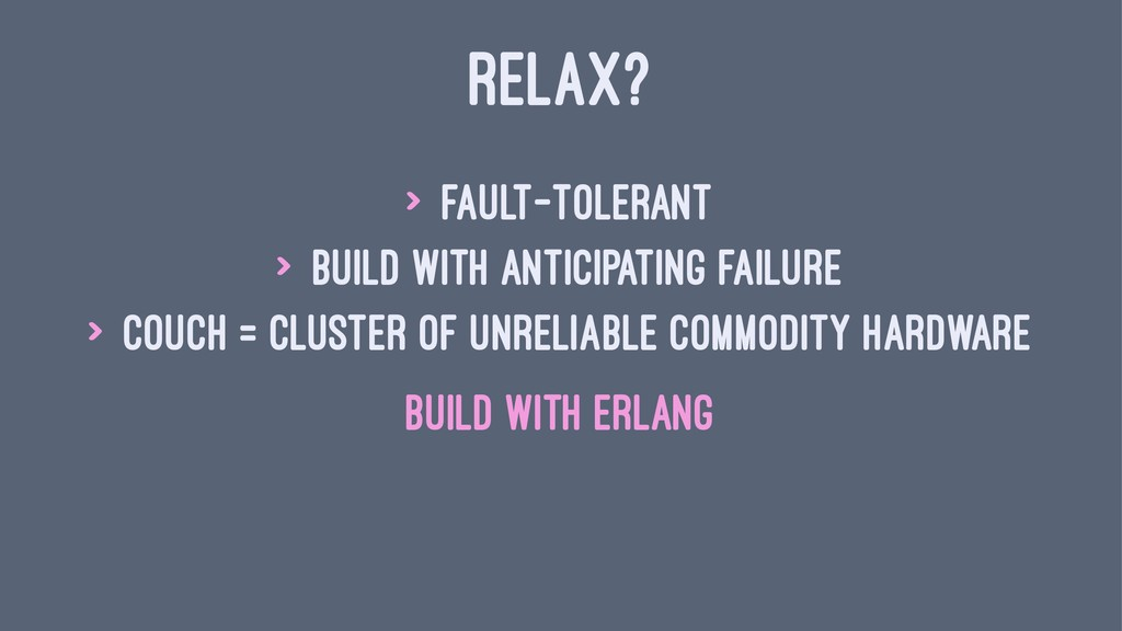 RELAX? > fault-tolerant > build with anticipati...
