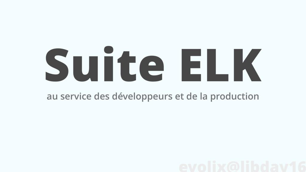 Suite ELK au service des développeurs et de la ...