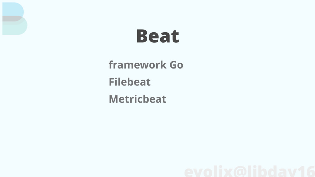 Beat framework Go Filebeat Metricbeat