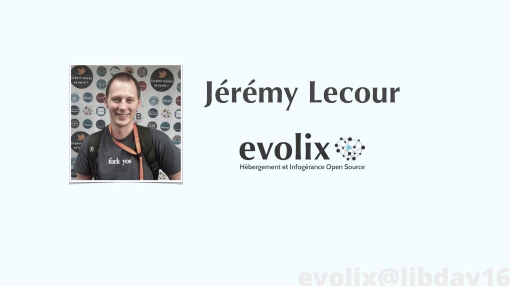 Hébergement et Infogérance Open Source Jérémy L...