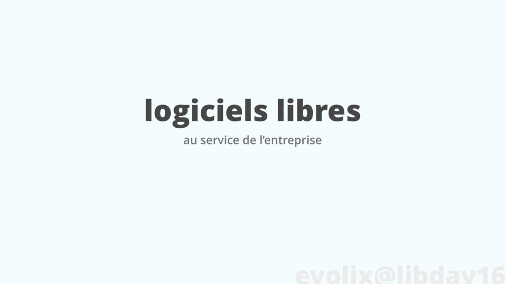 logiciels libres au service de l'entreprise