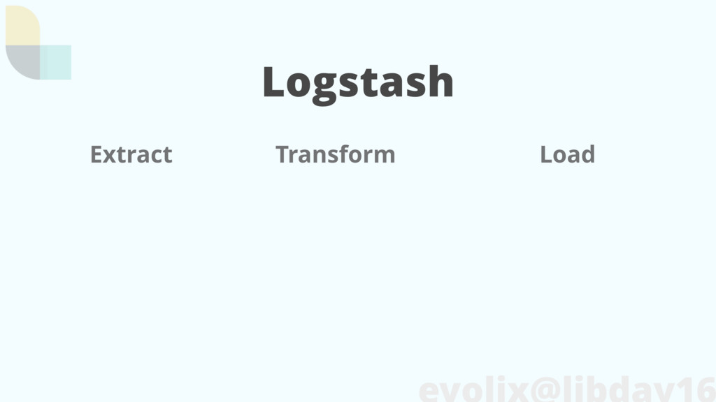 Logstash Extract Transform Load