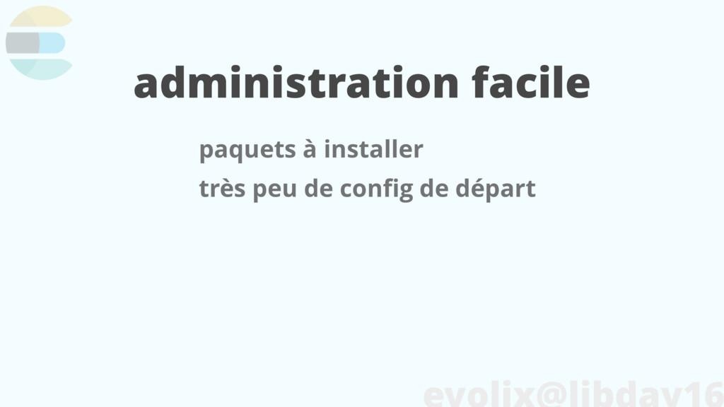 administration facile paquets à installer très ...