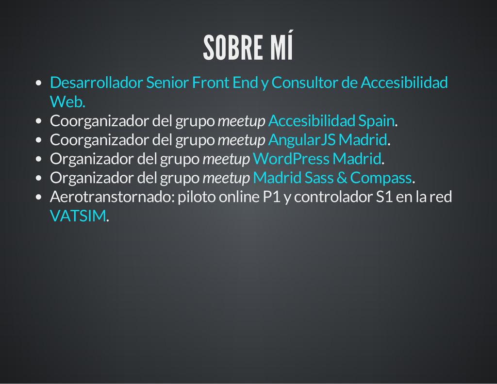 SOBRE MÍ Coorganizador del grupo meetup . Coorg...