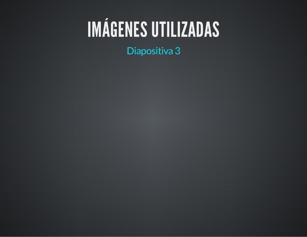 IMÁGENES UTILIZADAS Diapositiva 3