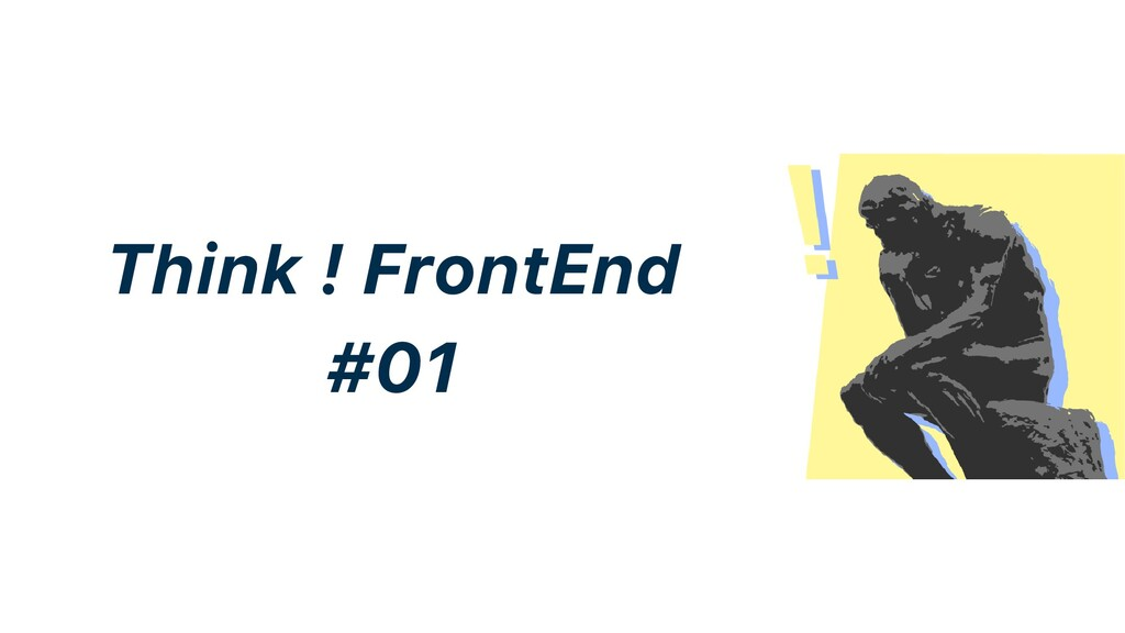 Think ! FrontEnd #01