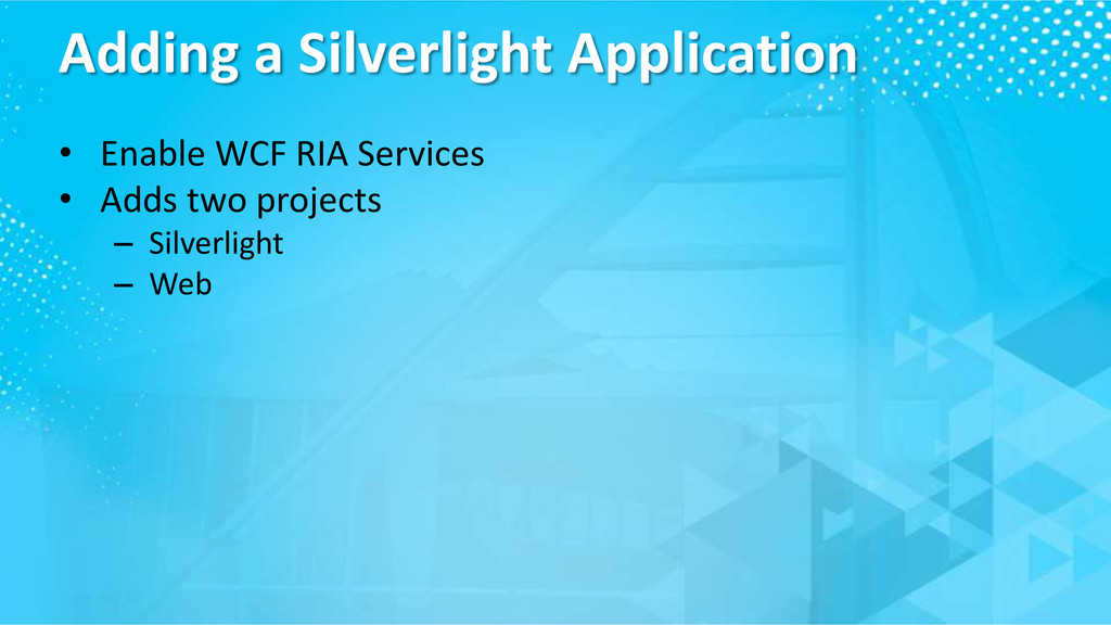 Adding a Silverlight Application • Enable WCF R...
