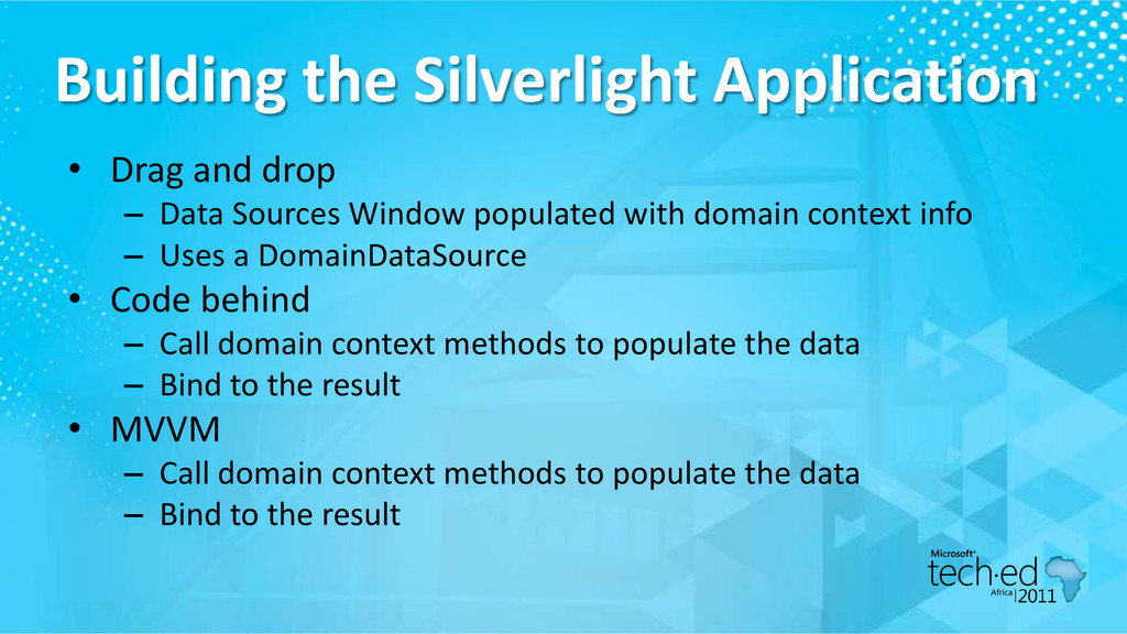 Building the Silverlight Application • Drag and...