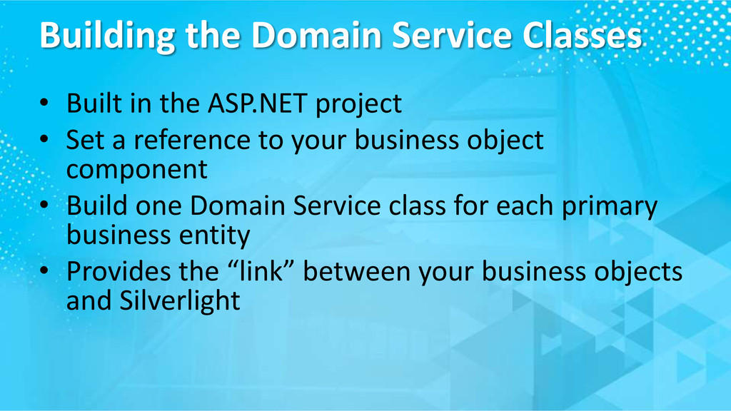 Building the Domain Service Classes • Built in ...