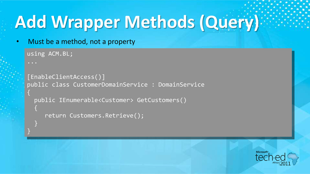 Add Wrapper Methods (Query) • Must be a method,...