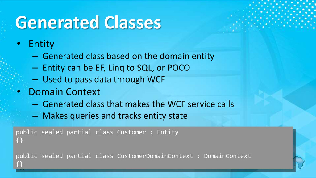 Generated Classes • Entity – Generated class ba...