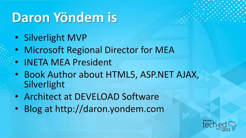 Daron Yöndem is • Silverlight MVP • Microsoft R...