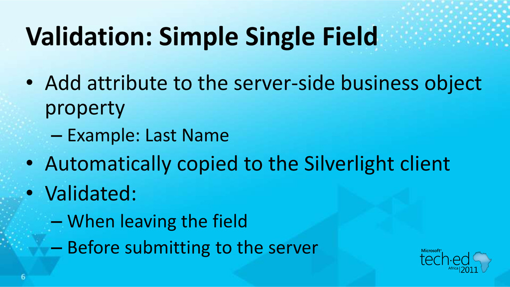 Validation: Simple Single Field • Add attribute...