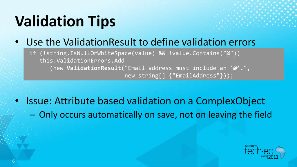 Validation Tips • Use the ValidationResult to d...