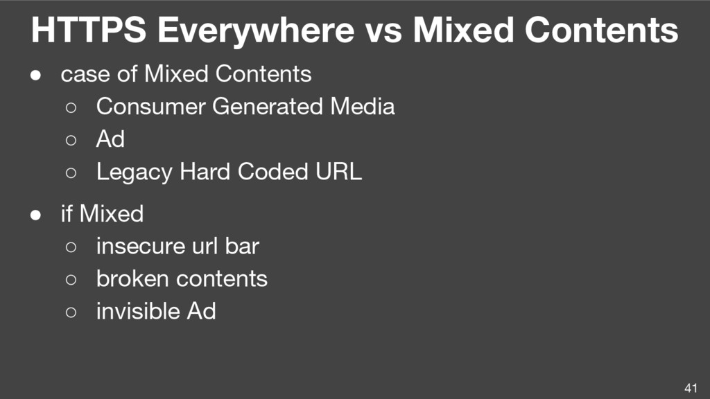 HTTPS Everywhere vs Mixed Contents 41 ● case of...