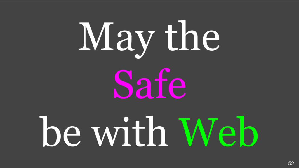 May the Safe be with Web 52