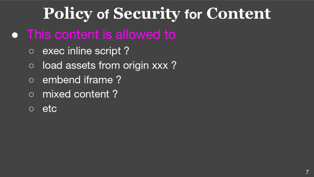 7 Policy of Security for Content ● This content...