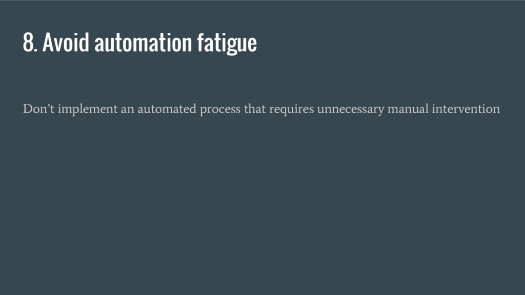 Don't implement an automated process that requi...