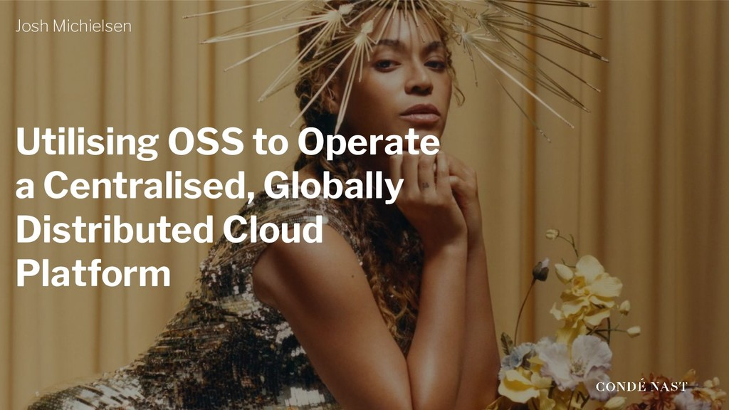 Utilising OSS to Operate a Centralised, Globall...