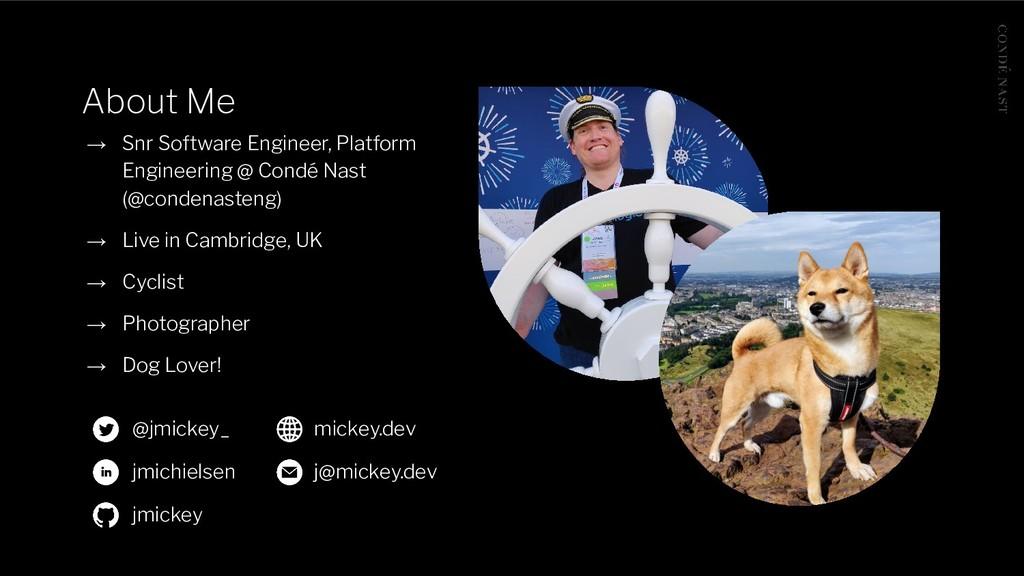 About Me → Snr Software Engineer, Platform Engi...