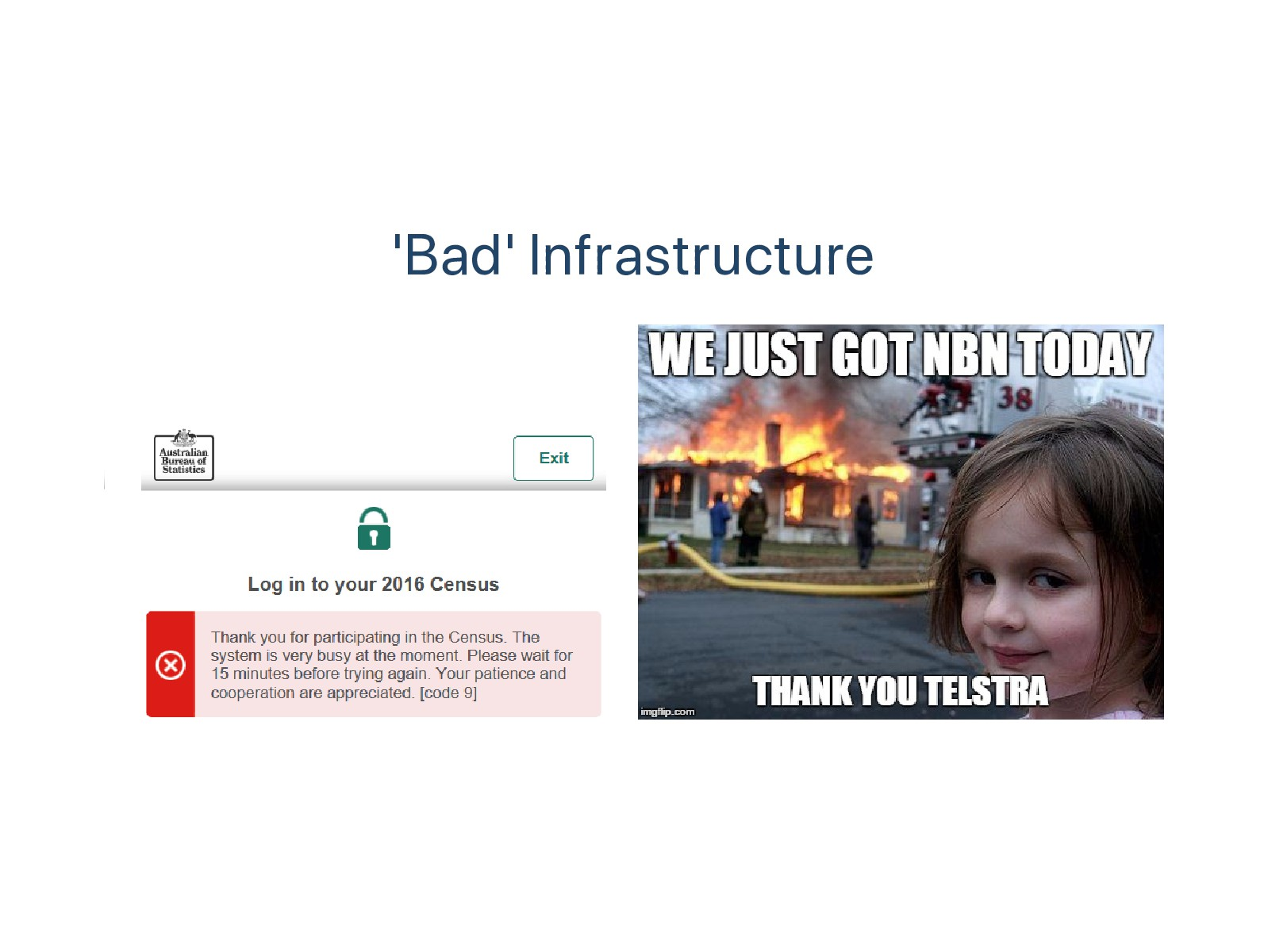 'Bad' Infrastructure