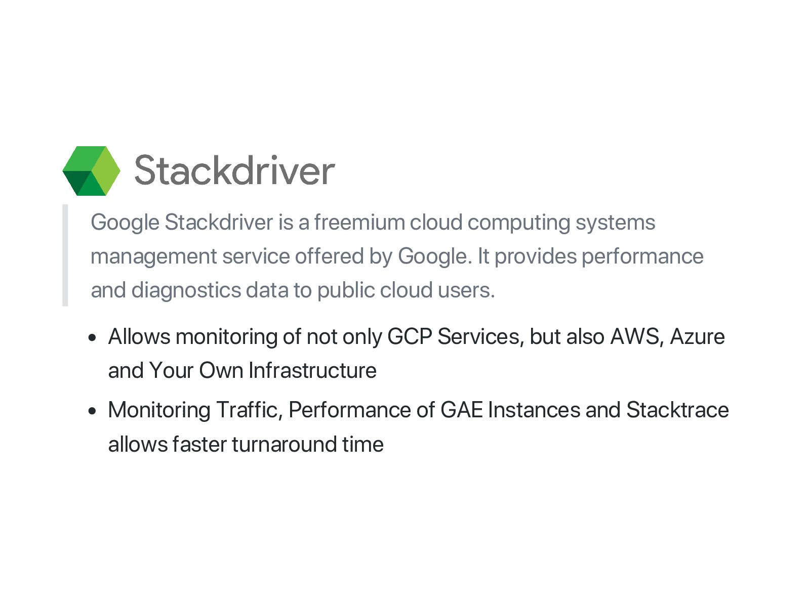 Google Stackdriver is a freemium cloud computin...
