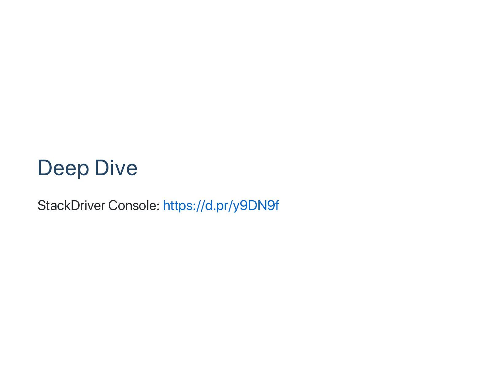 Deep Dive StackDriver Console: https://d.pr/y9D...