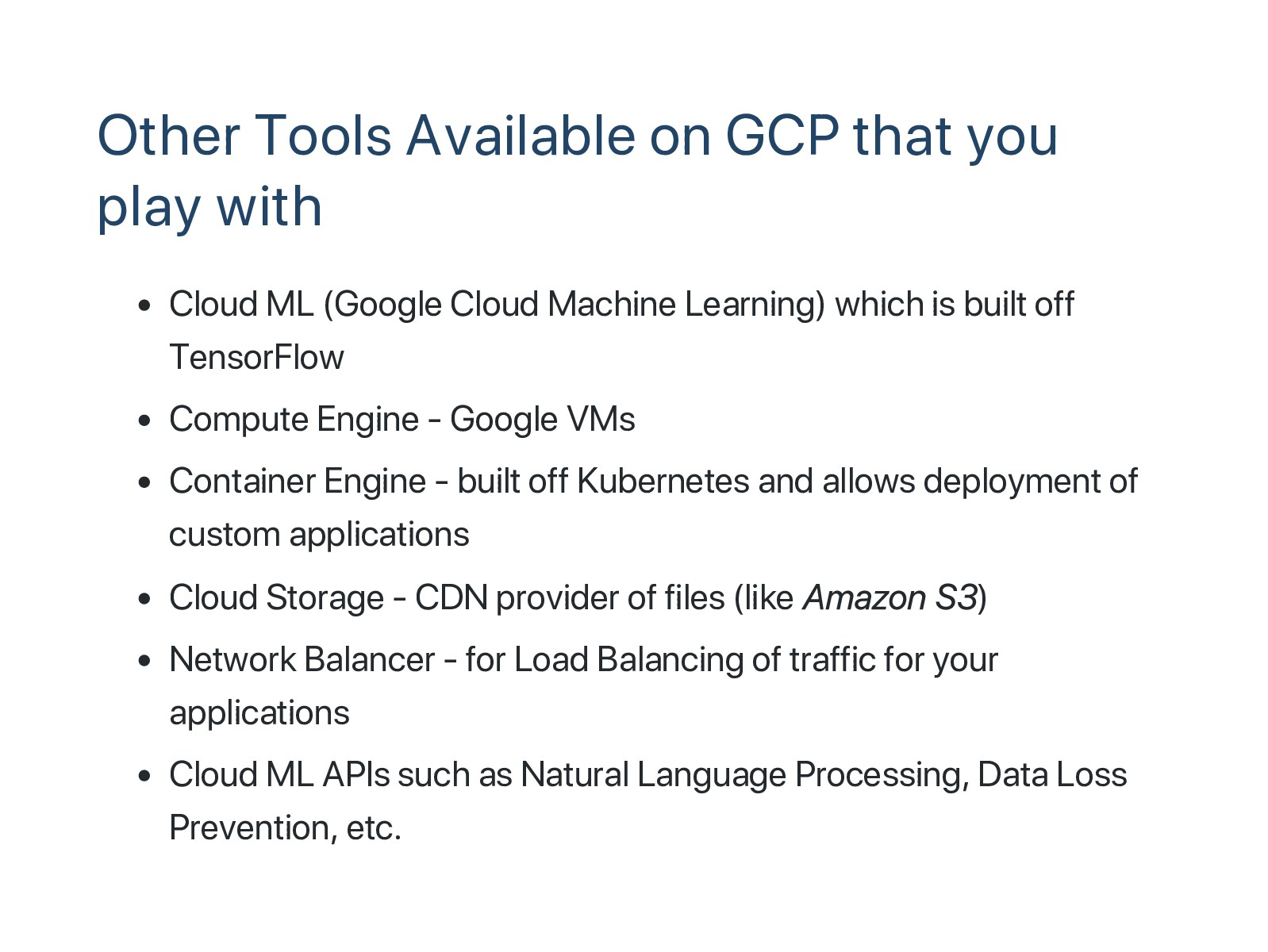 Other Tools Available on GCP that you play with...