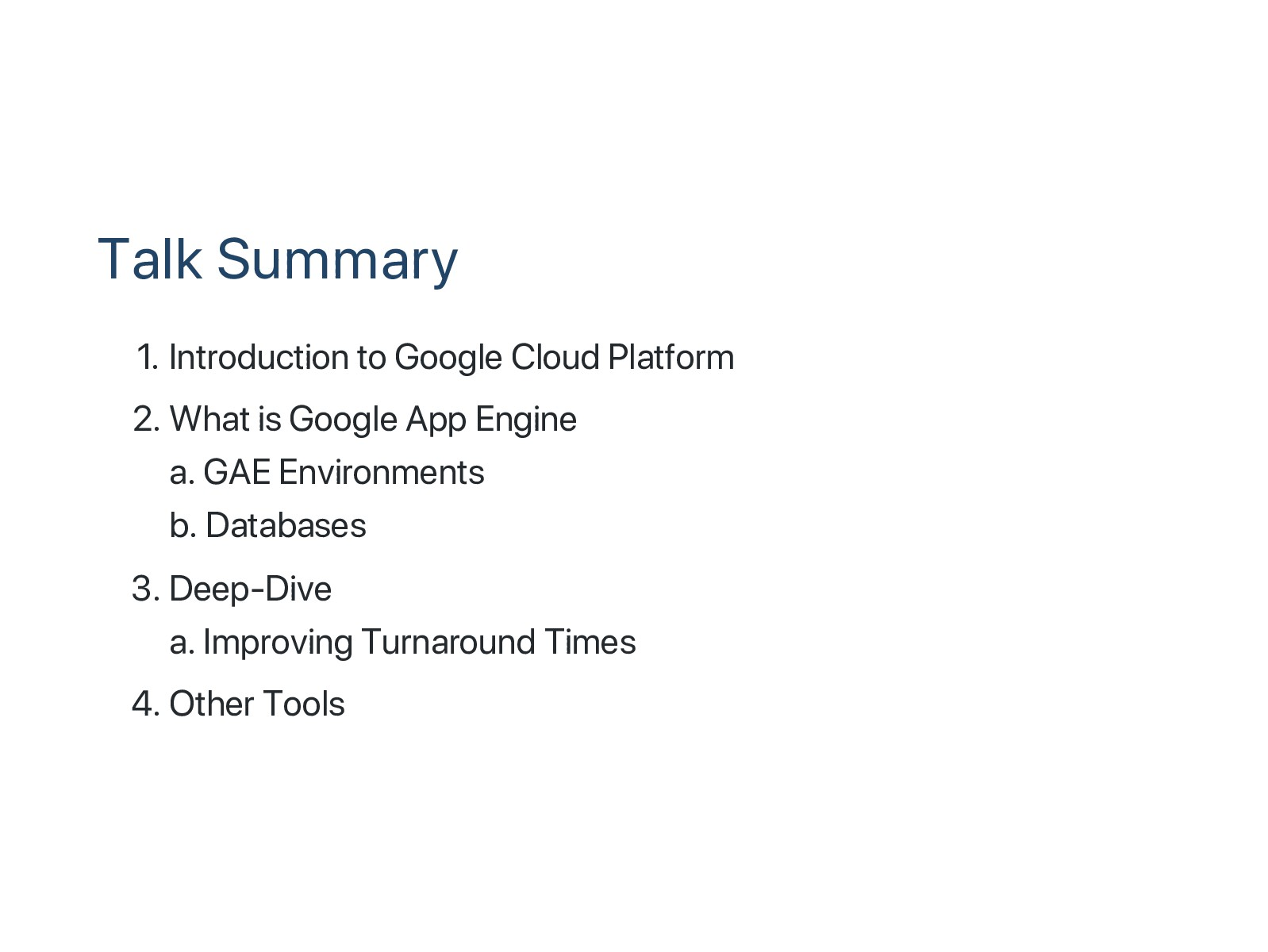 Talk Summary 1. Introduction to Google Cloud Pl...