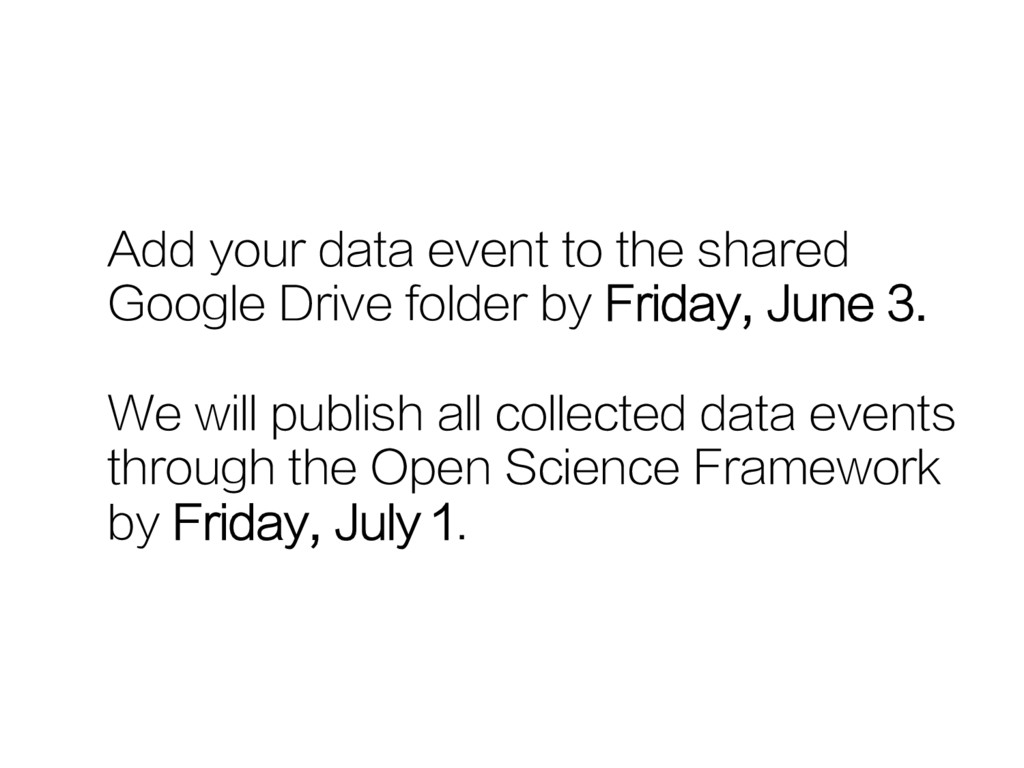 Add your data event to the shared Google Drive ...