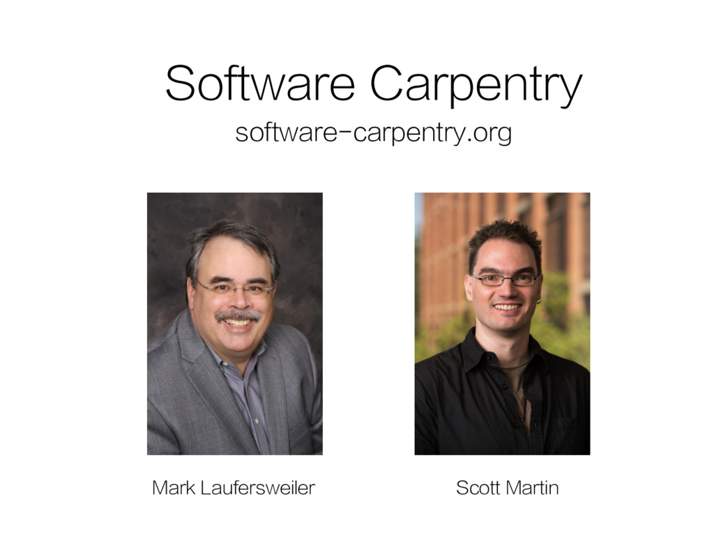 Software Carpentry software-carpentry.org Mark ...