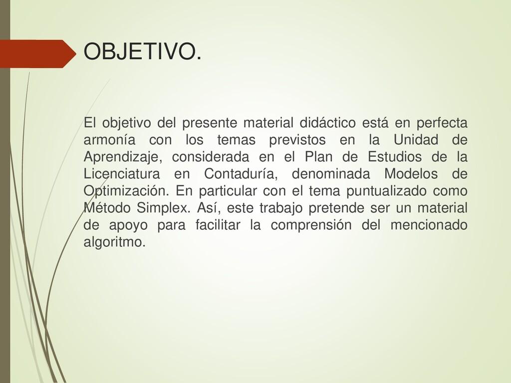 El objetivo del presente material didáctico est...