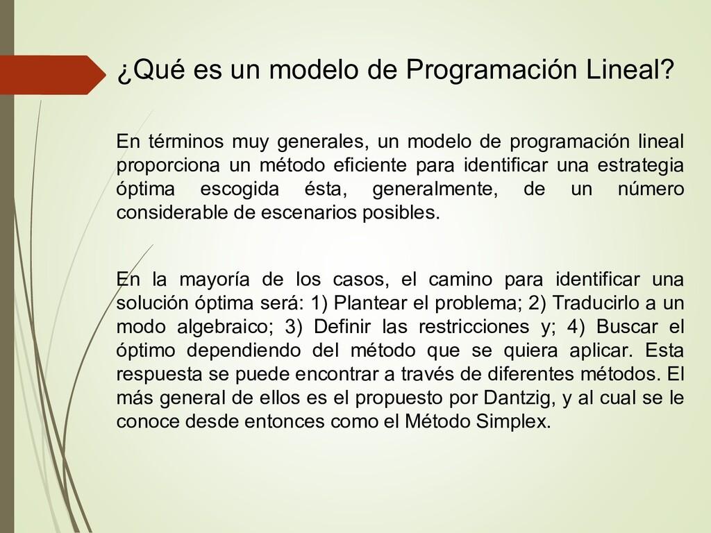 ¿Qué es un modelo de Programación Lineal? En t...
