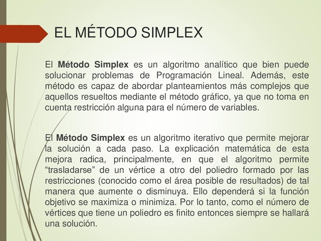 EL MÉTODO SIMPLEX El Método Simplex es un algor...