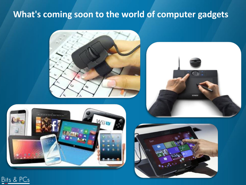 What's coming soon to the world of computer gad...