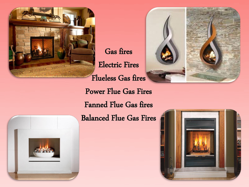 Gas fires Electric Fires Flueless Gas fires Pow...