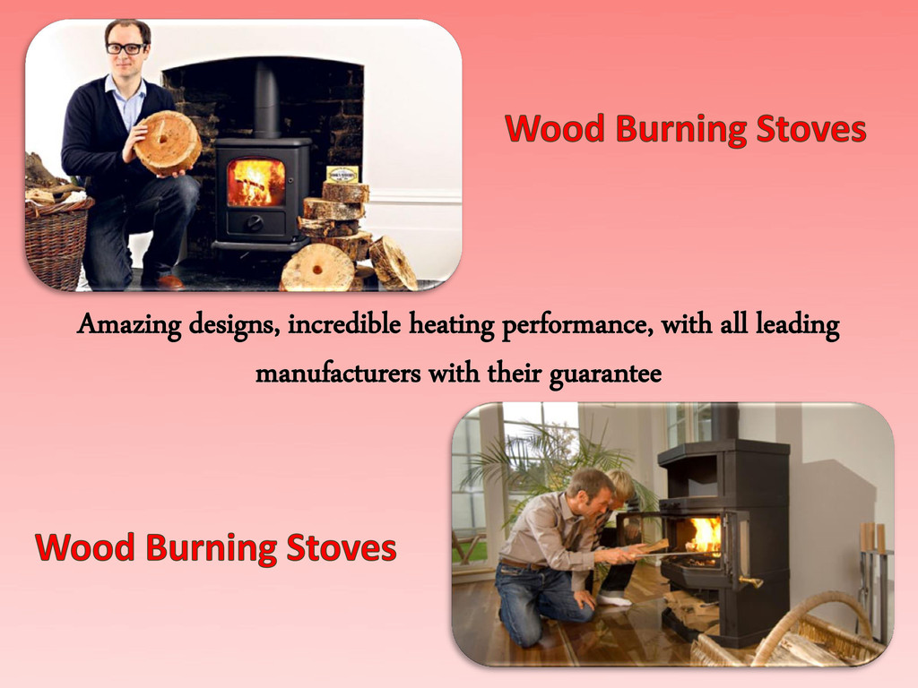 Amazing designs, incredible heating performance...