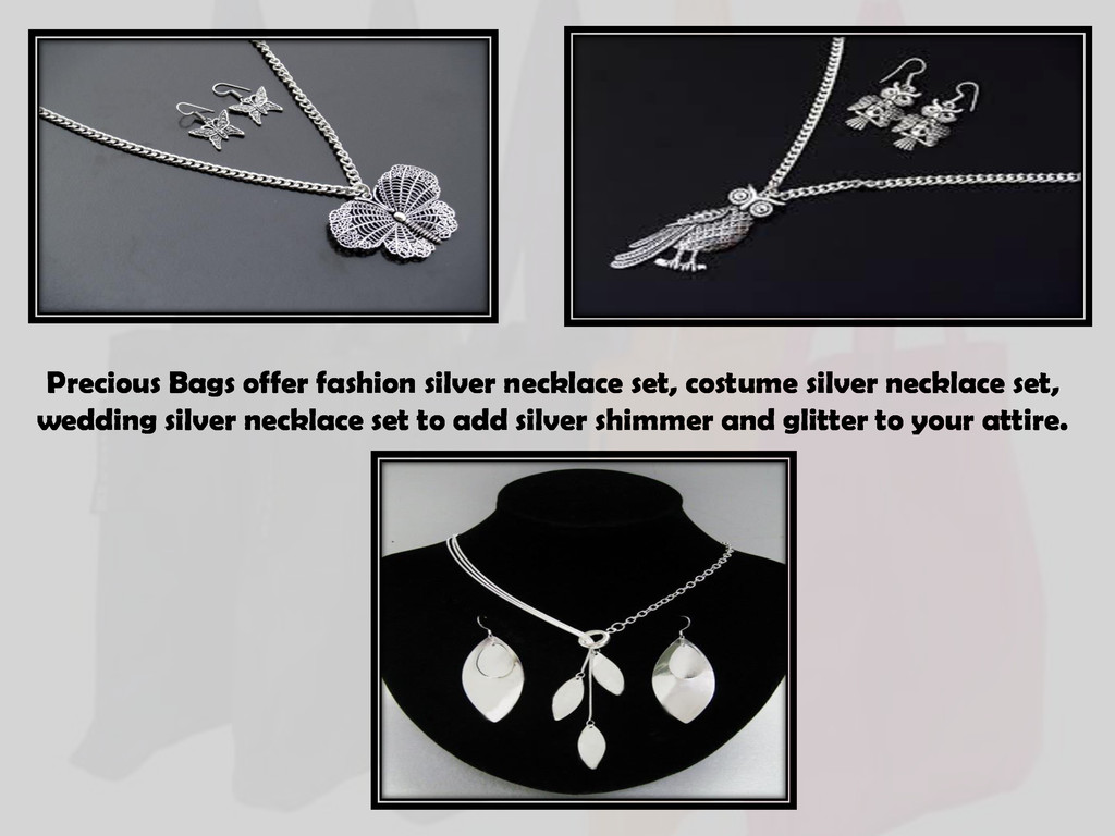 Precious Bags offer fashion silver necklace set...