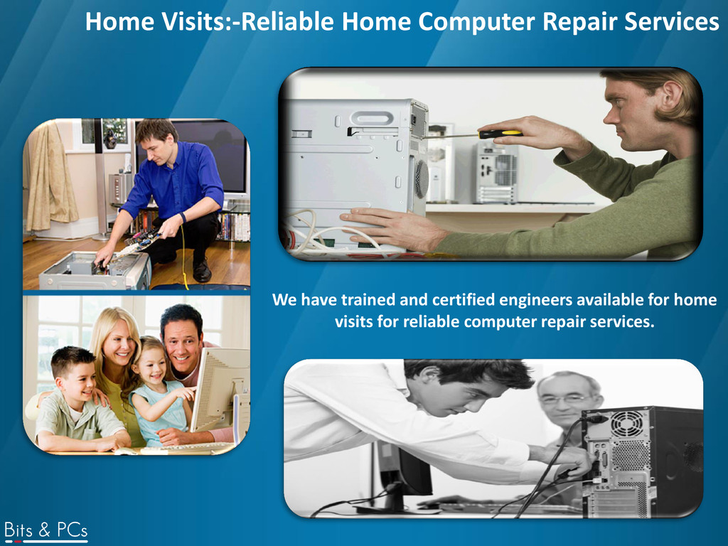 Home Visits:-Reliable Home Computer Repair Serv...