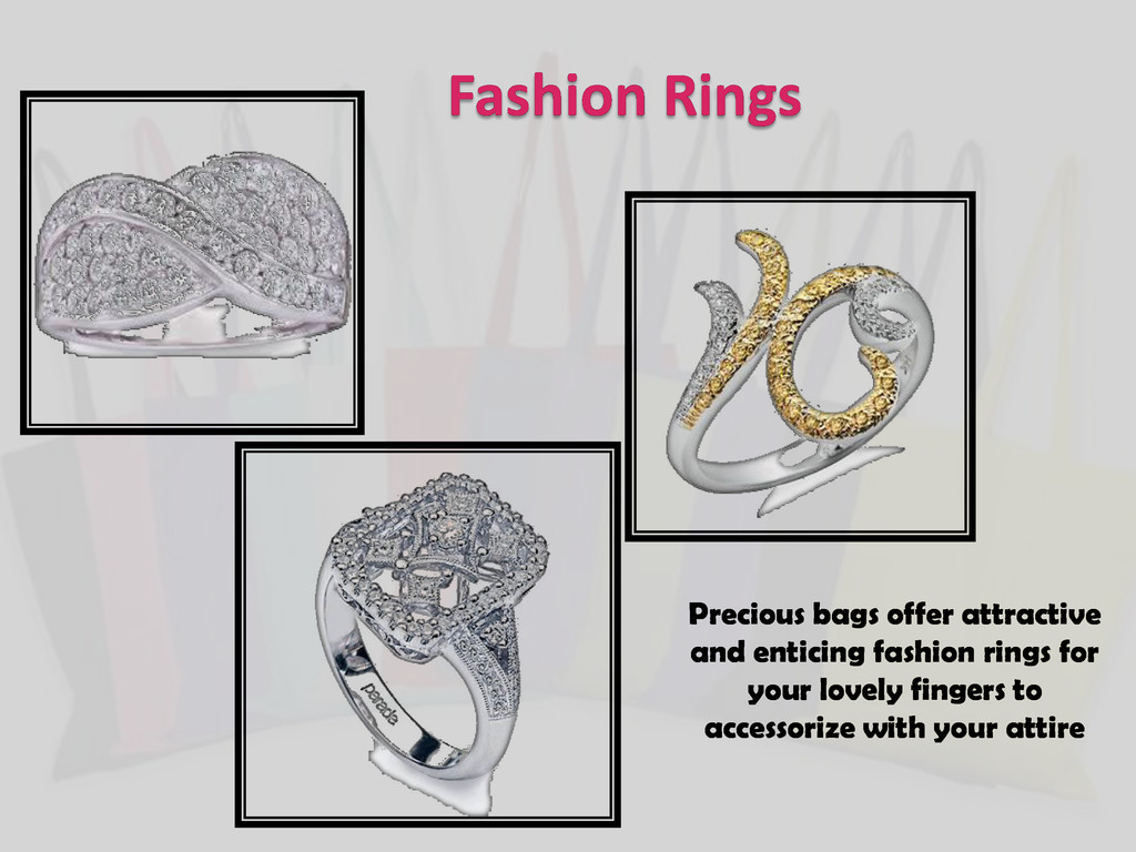 Fashion Rings Precious bags offer attractive an...