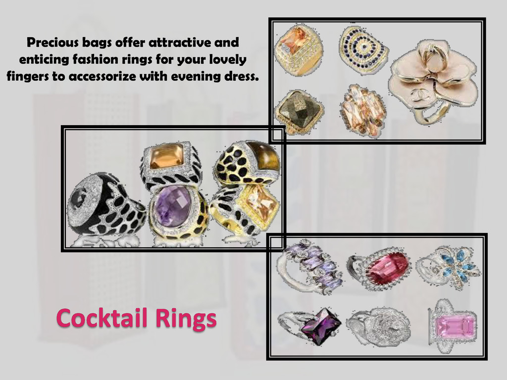 Cocktail Rings Precious bags offer attractive a...