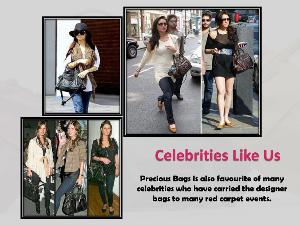Celebrities Like Us Precious Bags is also favou...