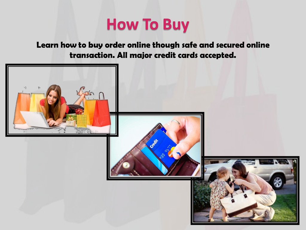 How To Buy Learn how to buy order online though...