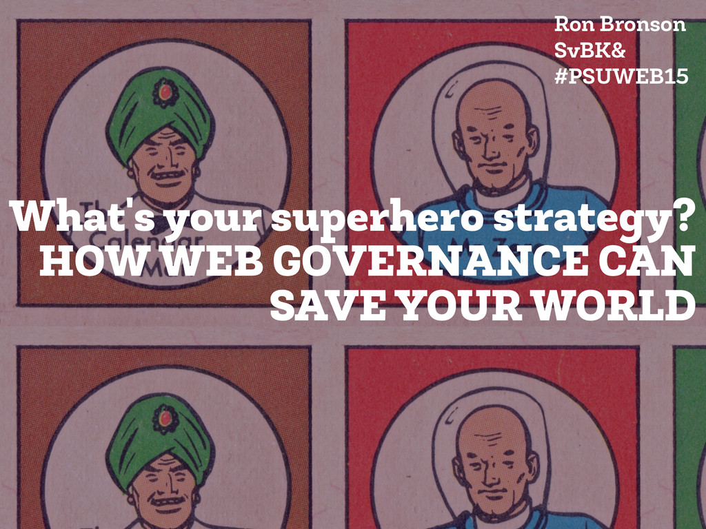 What's your superhero strategy? HOW WEB GOVERNA...