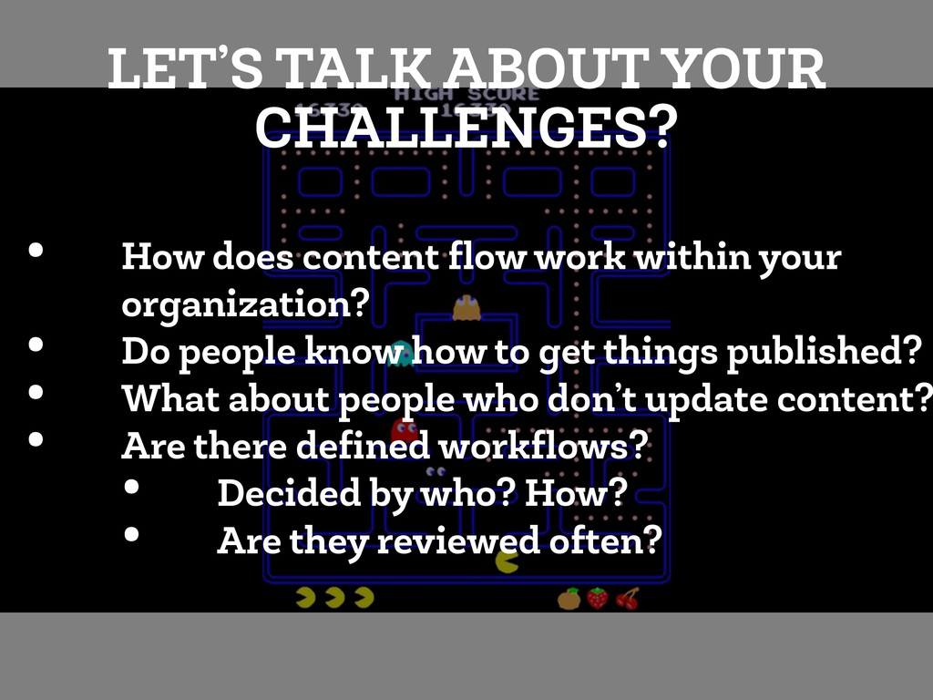 • How does content flow work within your organiz...