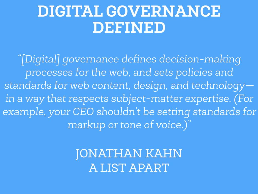 """""""[Digital] governance defines decision-making pr..."""