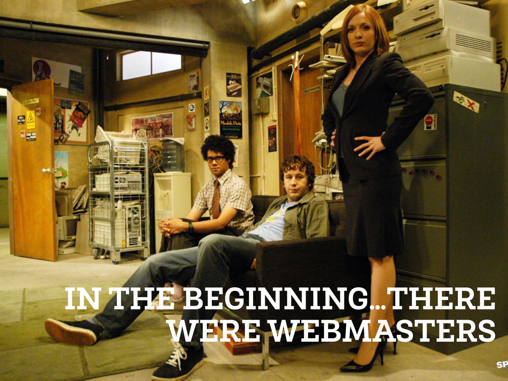 IN THE BEGINNING…THERE WERE WEBMASTERS