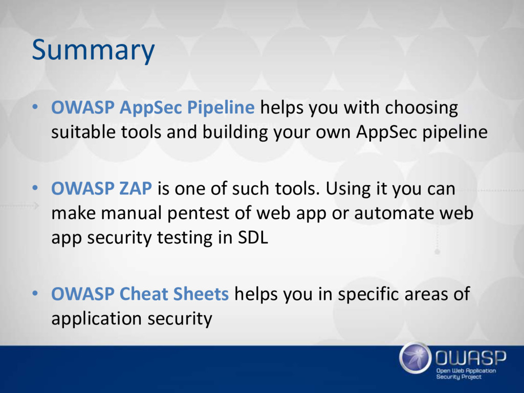 Summary • OWASP AppSec Pipeline helps you with ...