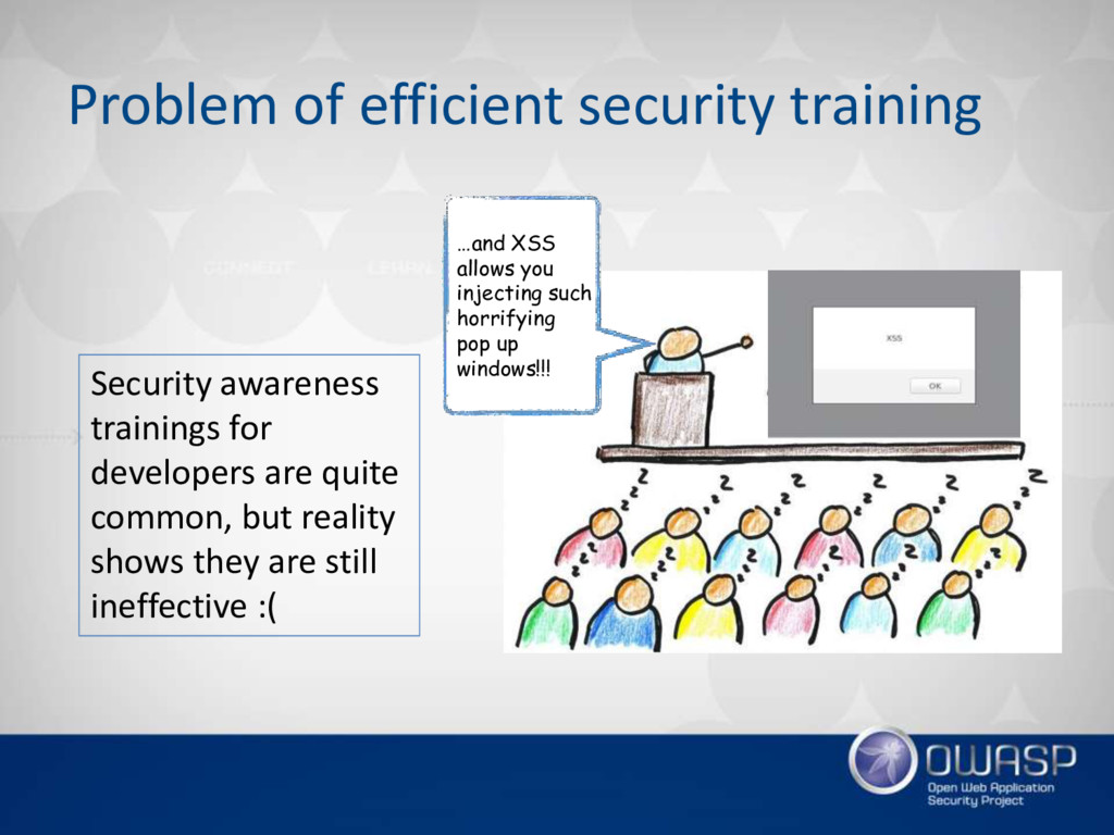 Problem of efficient security training …and XSS...